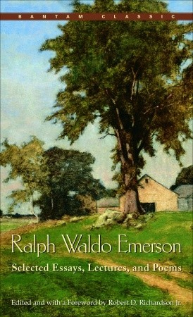Selected Essays, Lectures, and Poems by Ralph Waldo Emerson