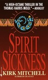 Spirit Sickness by Kirk Mitchell