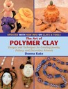 The Art of Polymer Clay: Designs and Techniques for Creating Jewelry, Pottery, and Decorative Artwork (Paperback Reissue, Updated)