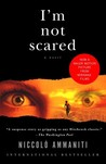 I'm Not Scared by Niccolò Ammaniti
