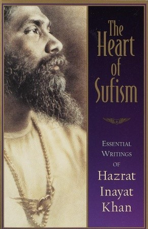The Heart of Sufism by Hazrat Inayat Khan