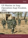 US Marine in Iraq: Operation Iraqi Freedom, 2003