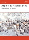 Aspern & Wagram 1809: Mighty Clash Of Empires