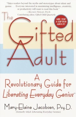 The Gifted Adult by Mary-Elaine Jacobsen