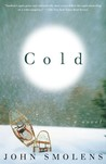 Cold: A Novel