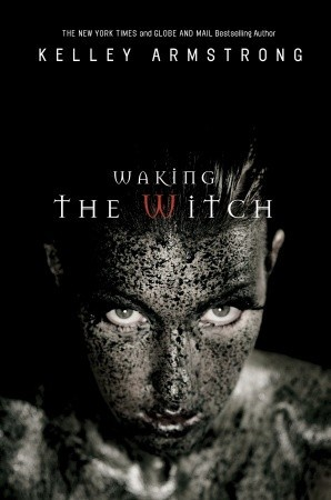 Waking the Witch by Kelley Armstrong