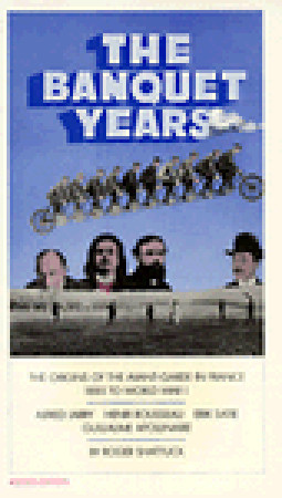 The Banquet Years by Roger Shattuck