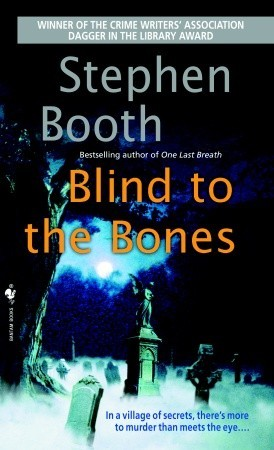 Blind To The Bones by Stephen Booth