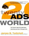 Twenty Ads That Shook the World by James B. Twitchell