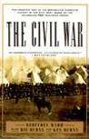 The Civil War: The complete text of the bestselling narrative history of the Civil War--based on the celebrated PBS television series