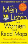 Why Men Don't Listen and Women Can't Read Maps by Allan Pease