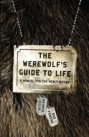 The Werewolf's Guide to Life by Ritch Duncan