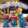 Elmo's Magical Mix-Up (Sesame Street)