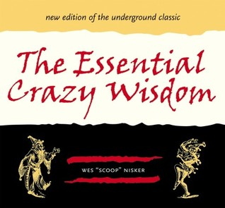 "The Essential Crazy Wisdom by Wes ""Scoop"" Nisker"