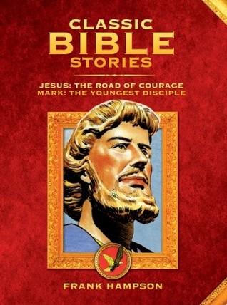 Classic Bible Stories: Jesus and Mark