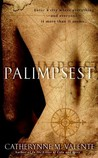 Palimpsest by Catherynne M. Valente