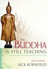 The Buddha Is Still Teaching: Contemporary Buddhist Wisdom