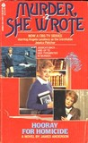 Murder, She Wrote Hooray for Homicide (Jessica Fletcher, #1)