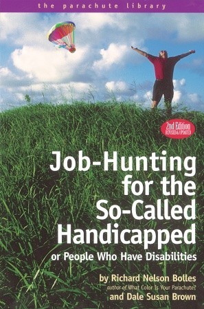 Job-Hunting for the So-Called Handicapped: Or People Who Have Disabilities