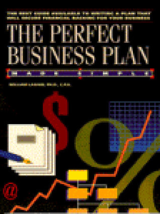 The Perfect Business Plan Made Simple by William R. Lasher