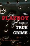 The Playboy Book of True Crime