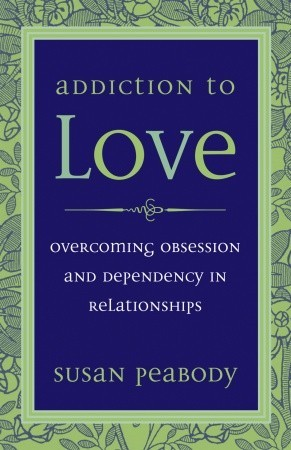 Addiction to Love by Susan Peabody
