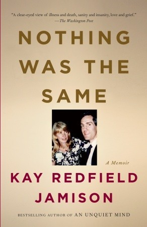 Nothing Was the Same by Kay Redfield Jamison