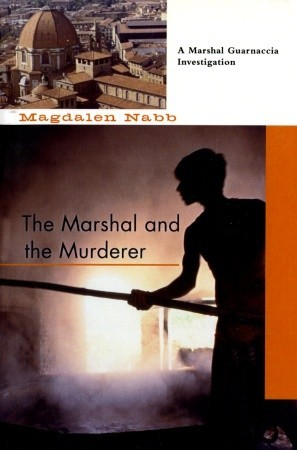 The Marshal and the Murderer by Magdalen Nabb