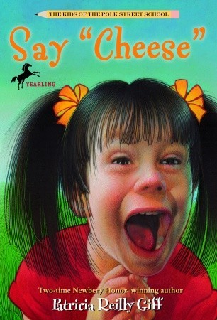 Free download Say Cheese (The Kids of the Polk Street School #10) PDF by Patricia Reilly Giff