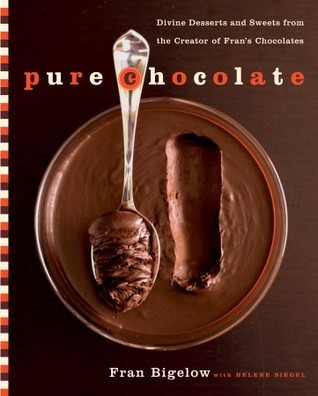 Pure Chocolate by Fran Bigelow