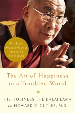 The Art of Happiness in a Troubled World by Dalai Lama XIV