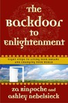 The Backdoor to Enlightenment: Eight Steps to Living Your Dreams and Changing Your World