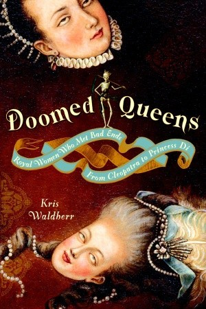 Doomed Queens by Kris Waldherr