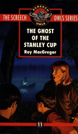 Free Download The Ghost of the Stanley Cup (Screech Owls #11) by Roy MacGregor PDF
