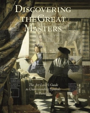 Free Download Discovering the Great Masters: The Art Lover's Guide to Understanding Symbols in Paintings DJVU by Paul Crenshaw, Alexandra Bonfante-Warren, Rebecca Tucker