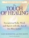 The Touch of Healing: Energizing Body, Mind, and Spirit with the Art of Jin Shin Jyutsu