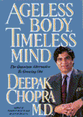 Ageless Body, Timeless Mind by Deepak Chopra