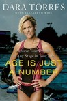 Age Is Just a Number by Dara Torres