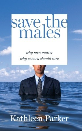 Save the Males by Kathleen Parker