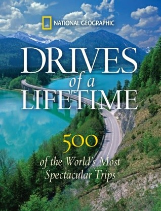 Drives of a Lifetime by National Geographic Society