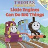 Little Engines Can Do Big Things (Thomas the the Magic Railroad)