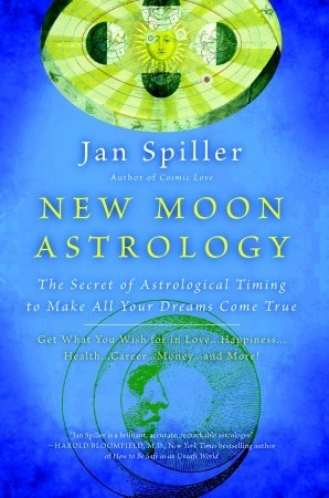 New Moon Astrology: Using New Moon Power Days to Change and Revitalize Your Life