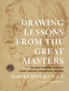 Drawing Lessons from the Great Masters by Robert Beverly Hale
