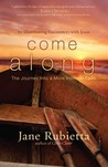 Come Along: The Journey into a More Intimate Faith