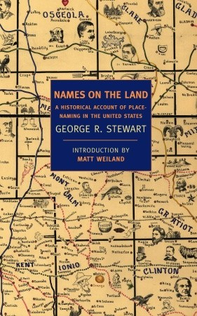 Names on the Land by George R. Stewart