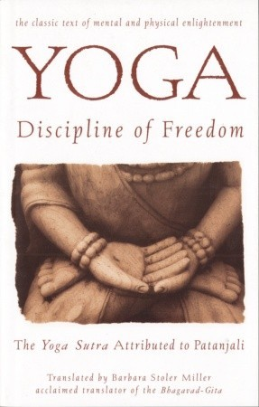 Yoga: Discipline of Freedom: The Yoga Sutra Attributed to Patanjali