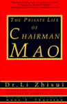 The Private Life of Chairman Mao by Li Zhisui