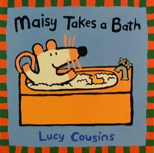 Maisy Takes a Bath by Lucy Cousins