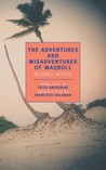 The Adventures and Misadventures of Maqroll by lvaro Mutis