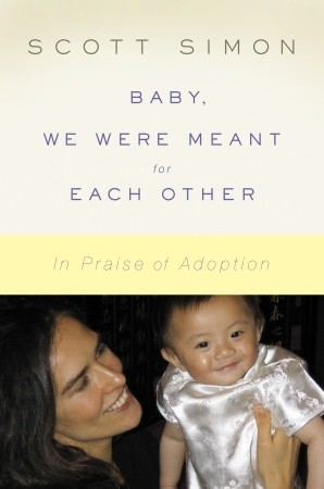 Baby, We Were Meant for Each Other by Scott Simon